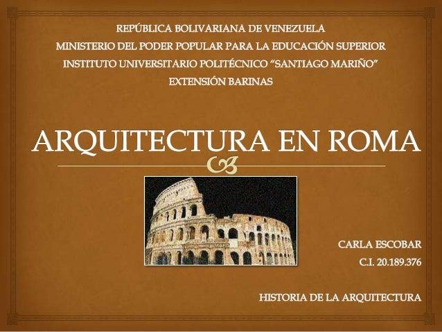 CARACTERISTICAS DE LA ARQUITECTURA ROMANA    • Es una arquitectura caracterizada por la monumentalidad, no sólo por el es...