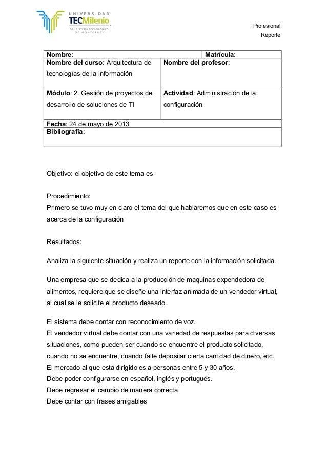 ProfesionalReporteNombre: Matrícula:Nombre del curso: Arquitectura detecnologías de la informaciónNombre del profesor:Módu...