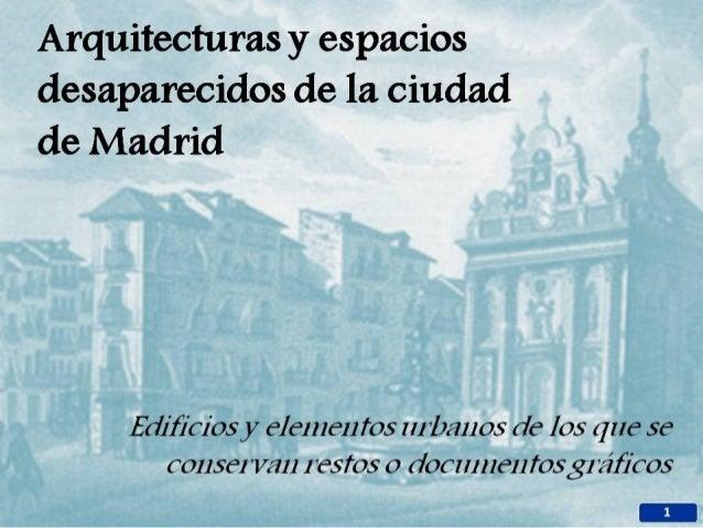 Arquitecturas y espacios desaparecidos de la ciudad de madrid