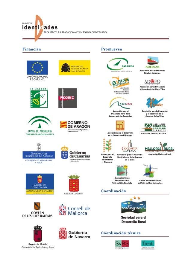 ARQUITECTURA TRADICIONAL Y ENTORNO CONSTRUIDO  Financian  Promueven  Coordinación  Coordinación técnica