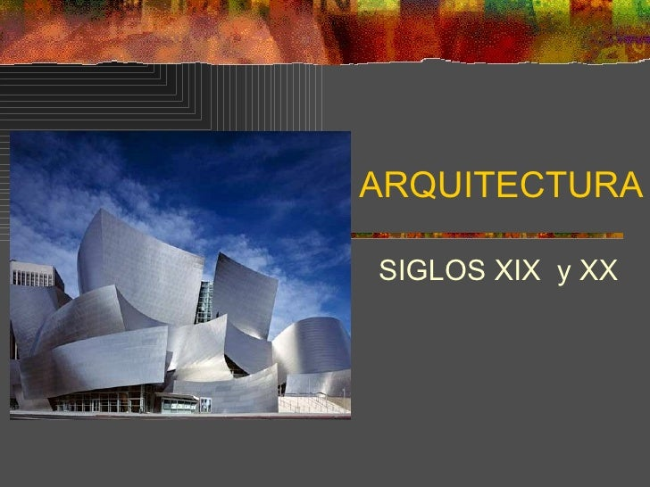 ARQUITECTURASIGLOS XIX y XX