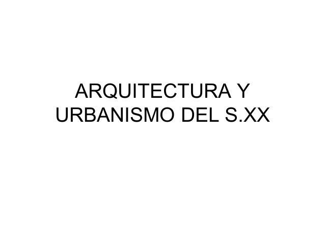 Arquitectura Y Urbanismo Del S