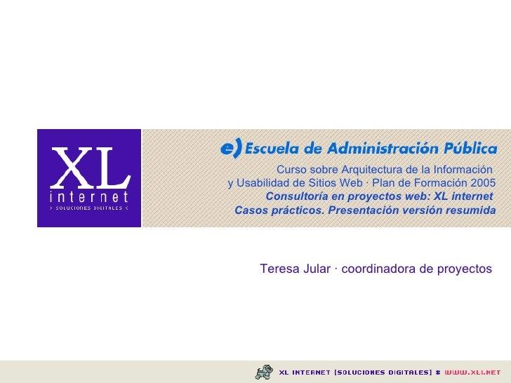 Curso sobre Arquitectura de la Información y Usabilidad de Sitios Web · Plan de Formación 2005 Consultoría en proyectos we...