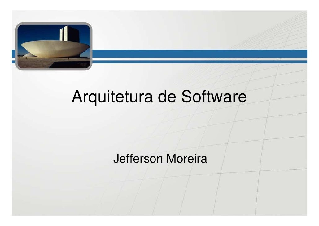 Arquitetura de Software        Jefferson Moreira