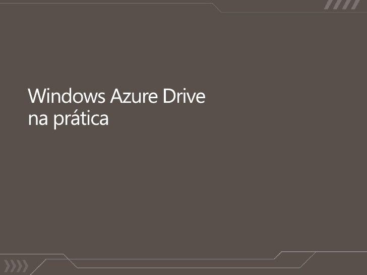 Windows AzureDrivena prática<br />