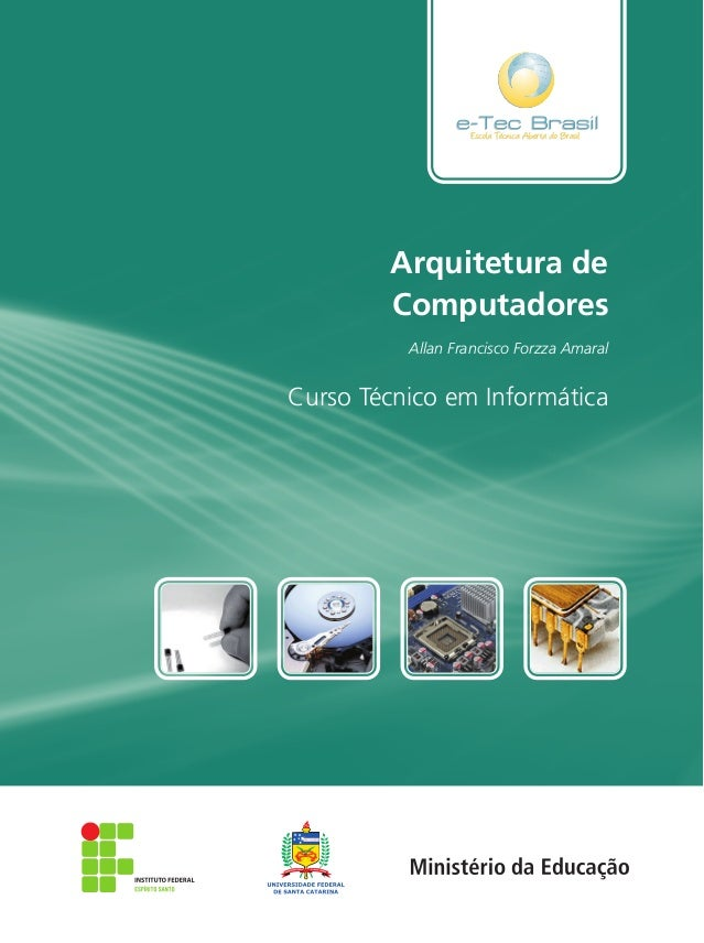ISBN: Arquitetura de Computadores Allan Francisco Forzza Amaral Curso Técnico em Informática