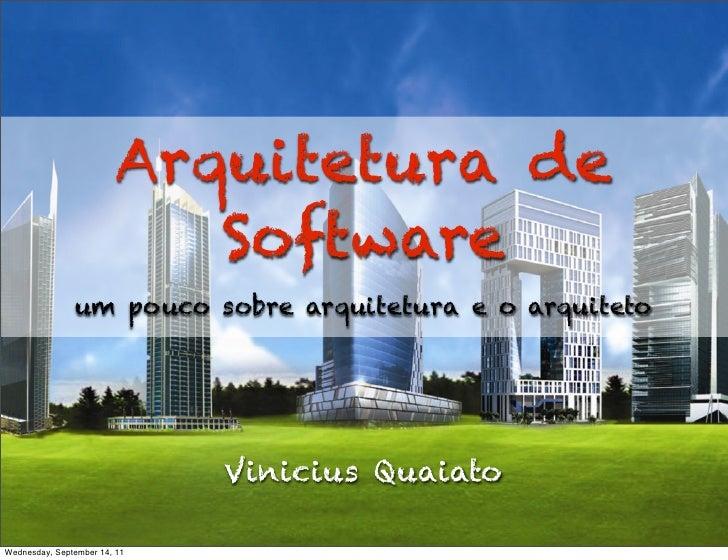 Arquitetura de Software e o Arquiteto - Secomp Londrina - Vinicius Quaiato