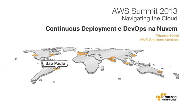 Eduardo Horai AWS Solutions Architect Continuous Deployment e DevOps na Nuvem