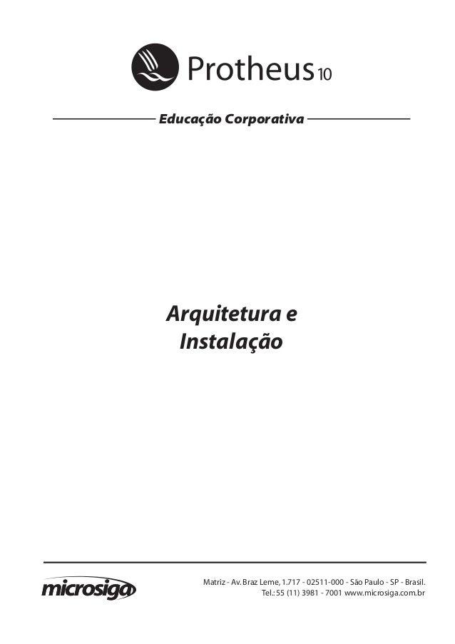 Educação Corporativa Arquitetura e Instalação 1Todososdireitosreservados. Matriz - Av.Braz Leme,1.717 - 02511-000 - São Pa...