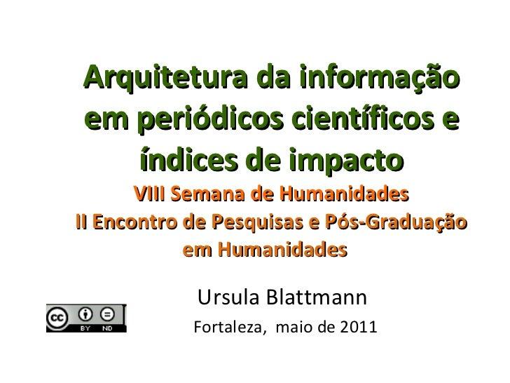 Arquitetura da informação em periódicos científicos e índices de impacto  VIII Semana de Humanidades  II Encontro de Pesqu...