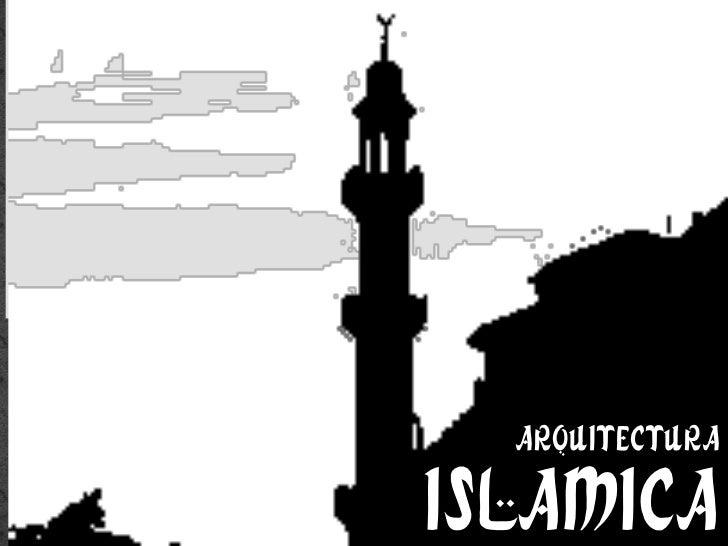 ARQUITECTURA ISLÁMICA - Generalidades