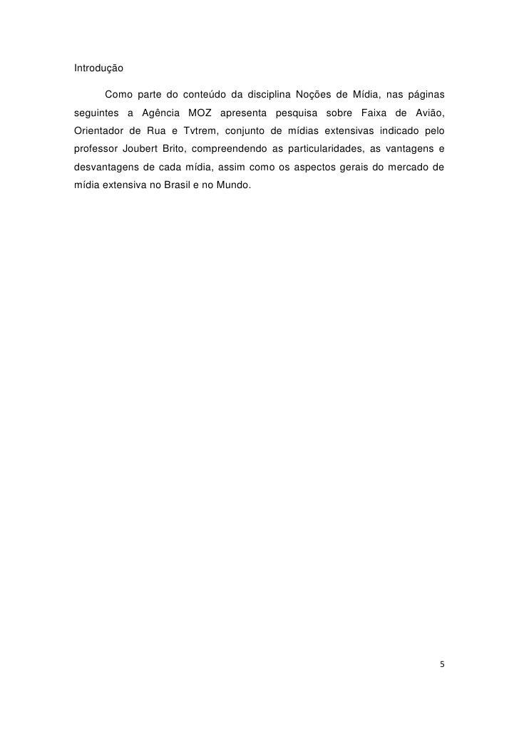 Introdução        Como parte do conteúdo da disciplina Noções de Mídia, nas páginas seguintes a Agência MOZ apresenta pesq...