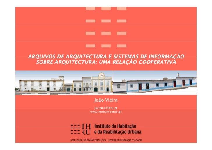 ARQUIVOS DE ARQUITECTURA E SISTEMAS DE INFORMAÇÃO   SOBRE ARQUITECTURA: UMA RELAÇÃO COOPERATIVA                          J...