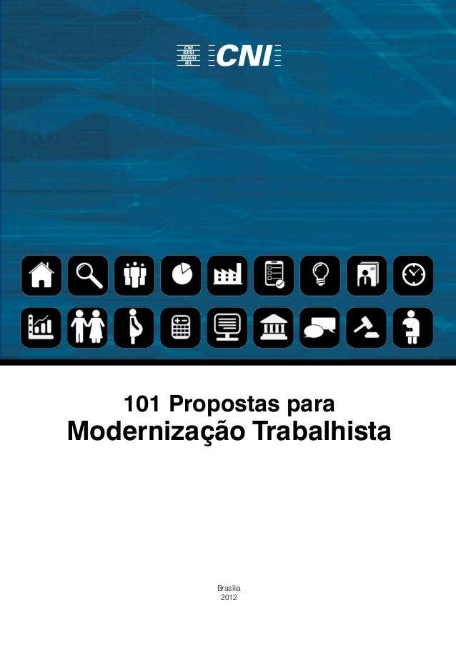 101 Propostas paraModernização Trabalhista           Brasília            2012