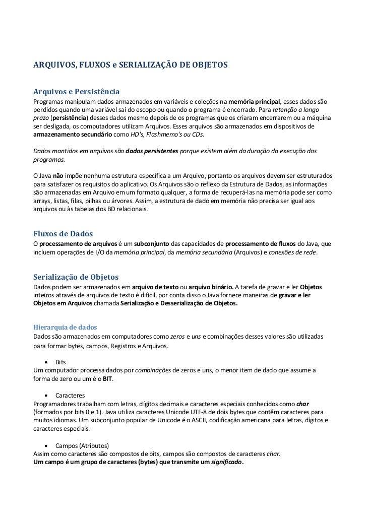 ARQUIVOS, FLUXOS e SERIALIZAÇÃO DE OBJETOSArquivos e PersistênciaProgramas manipulam dados armazenados em variáveis e cole...