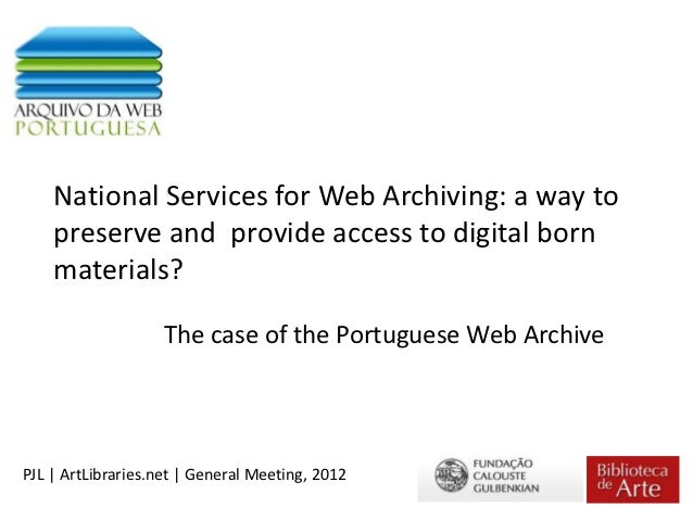 National Services for Web Archiving: a way to    preserve and provide access to digital born    materials?                ...