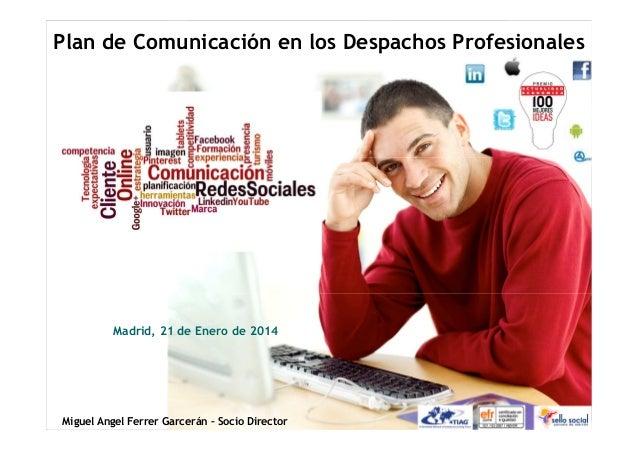 Comunicación y posicionamiento en los Despachos Profesionales  Plan de Comunicación en los Despachos Profesionales  Madrid...