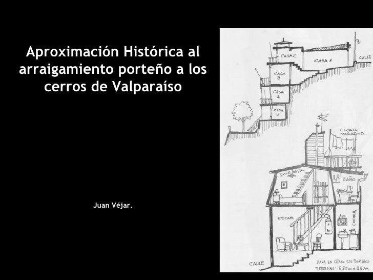 Aproximación histórica al arraigamiento porteño a los cerros de Valparaiso