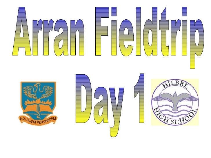 Arran Fieldtrip Day 1