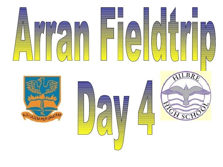 Arran Fieldtrip Day 4