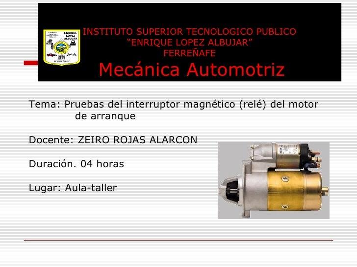"""INSTITUTO SUPERIOR TECNOLOGICO PUBLICO """"ENRIQUE LOPEZ ALBUJAR"""" FERREÑAFE   Mecánica Automotriz Tema: Pruebas del interrupt..."""