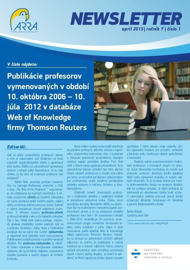 EditorialV čísle nájdete:Publikácie profesorovvymenovaných vobdobí10. októbra 2006 – 10.júla 2012 vdatabázeWeb of Knowle...