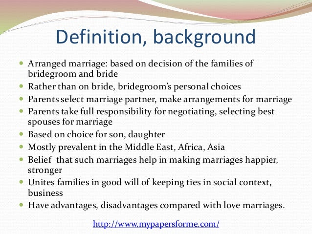 pro arranged marriage essay Arranged marriages have been around for thousands of years, and were practiced all around the world at some point they are when parents predetermine who their child will marry these two people often have comparable backgrounds both socially and culturally.