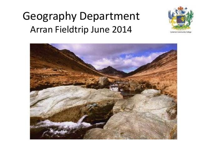 Geography DepartmentArran Fieldtrip June 2014