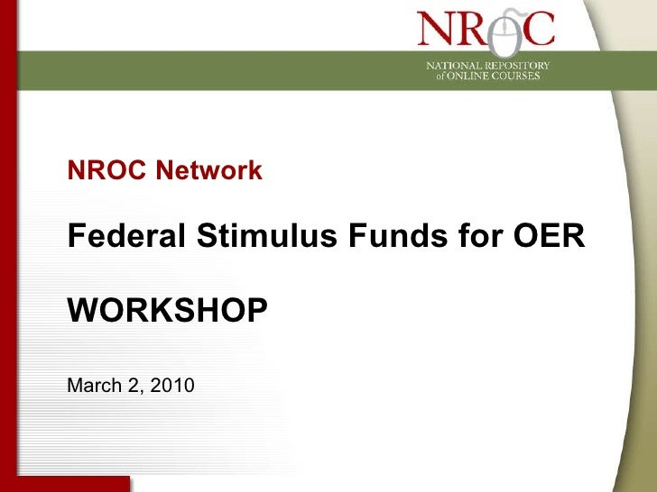 NROC Network Federal Stimulus Funds for OER  WORKSHOP March 2, 2010