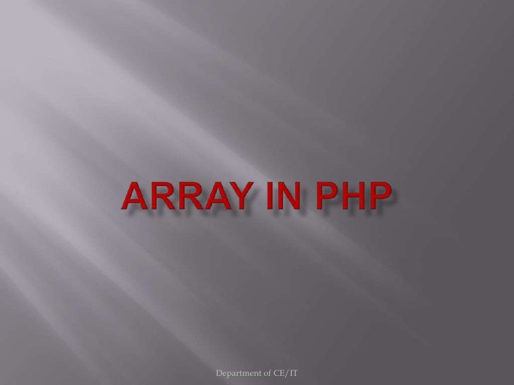 ARRAY IN PHP<br />Department of CE/IT<br />
