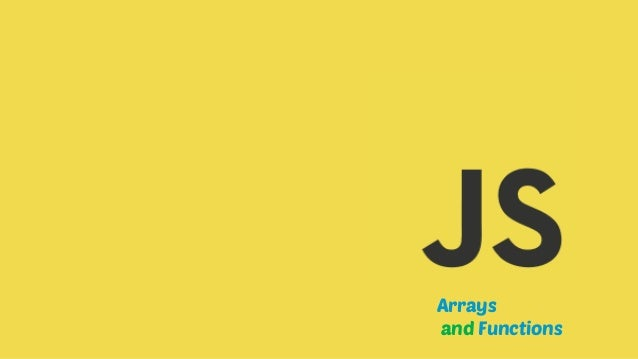 Arrays and Functions in JavaScript
