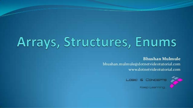 Arrays, Structures And Enums