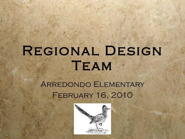 Regional Design Team Arredondo Elementary February 16, 2010