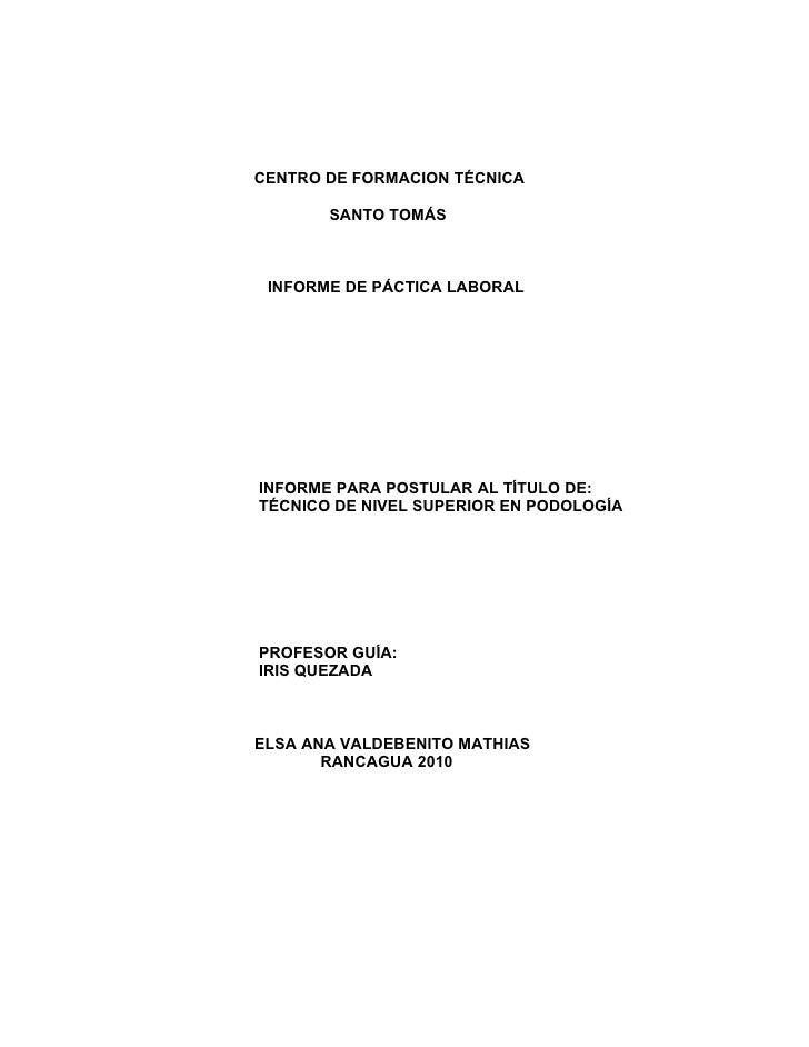 CENTRO DE FORMACION TÉCNICA         SANTO TOMÁS     INFORME DE PÁCTICA LABORAL     INFORME PARA POSTULAR AL TÍTULO DE: TÉC...