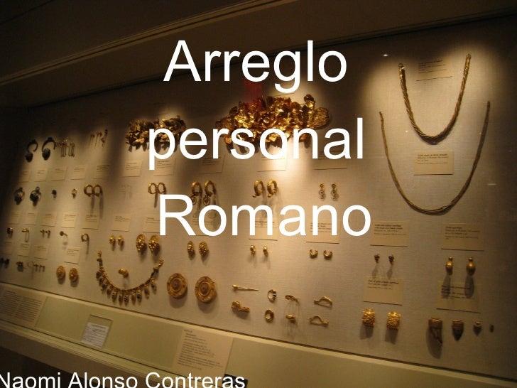 Arreglo personal  Romano Naomi Alonso Contreras 1ºB