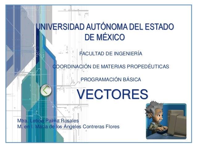 LOGO UNIVERSIDAD AUTÓNOMA DEL ESTADO DE MÉXICO FACULTAD DE INGENIERÍA COORDINACIÓN DE MATERIAS PROPEDÉUTICAS PROGRAMACIÓN ...