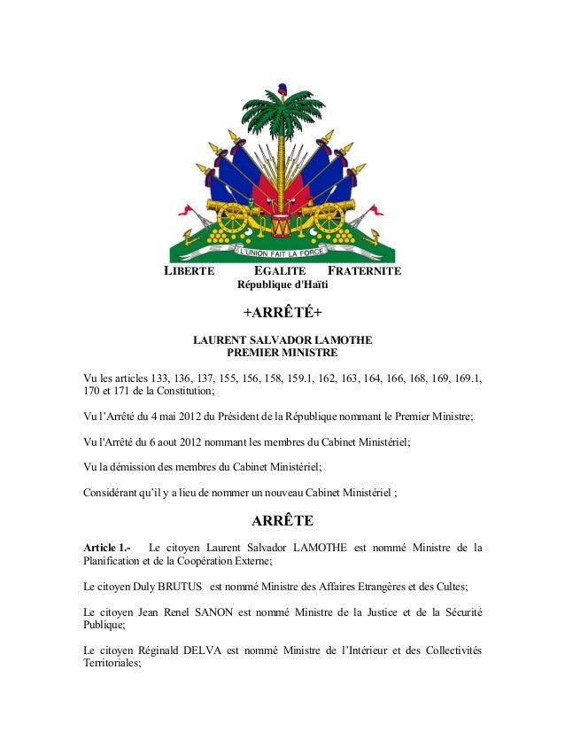 LIBERTE EGALITE FRATERNITE République d'Haïti +ARRÊTÉ+ LAURENT SALVADOR LAMOTHE PREMIER MINISTRE Vu les articles 133, 136,...