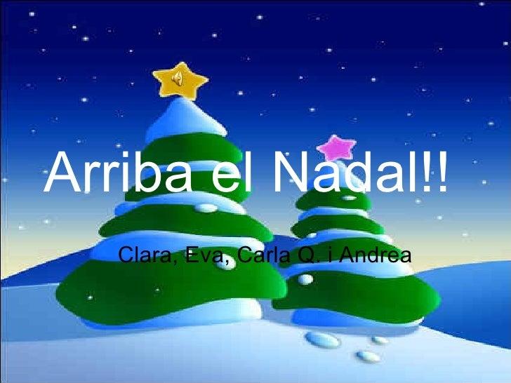 Arriba el Nadal!! Clara, Eva, Carla Q. i Andrea