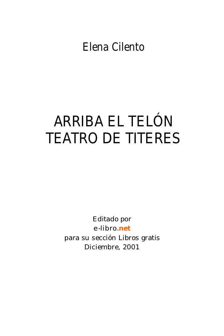 Elena Cilento ARRIBA EL TELÓNTEATRO DE TITERES          Editado por          e-libro.net  para su sección Libros gratis   ...