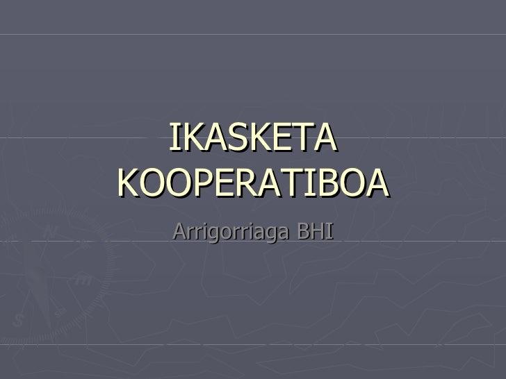Ikasketa kooperatiboa: Ikasten Ikasteko tresna lagungarria (BH)