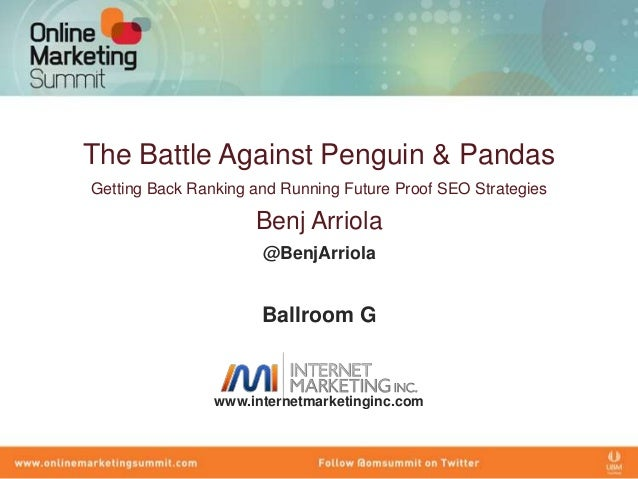 The Battle Against Penguin & PandasGetting Back Ranking and Running Future Proof SEO Strategies                     Benj A...