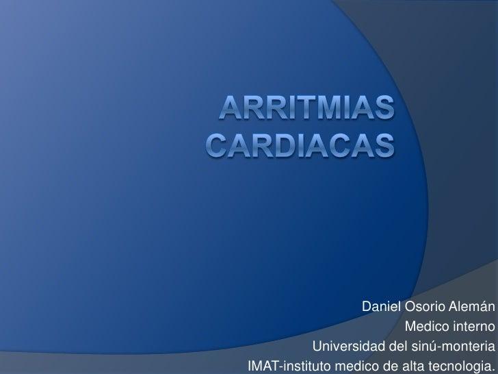 Daniel Osorio Alemán                          Medico interno           Universidad del sinú-monteriaIMAT-instituto medico ...