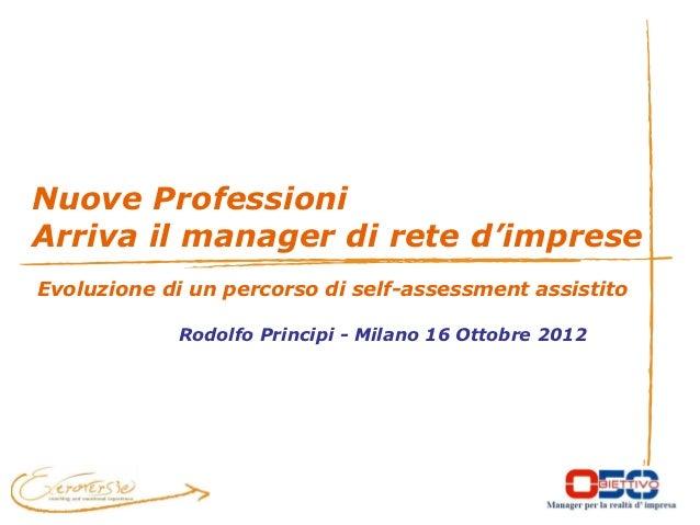 Nuove ProfessioniArriva il manager di rete d'impreseEvoluzione di un percorso di self-assessment assistito            Rodo...