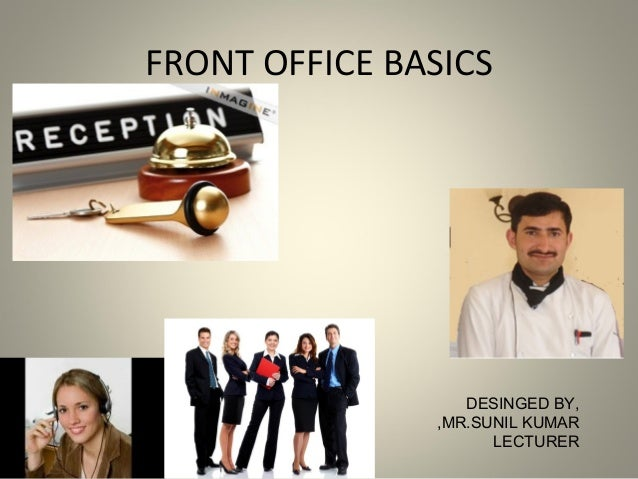 FRONT OFFICE BASICS DESINGED BY, MR.SUNIL KUMAR, LECTURER