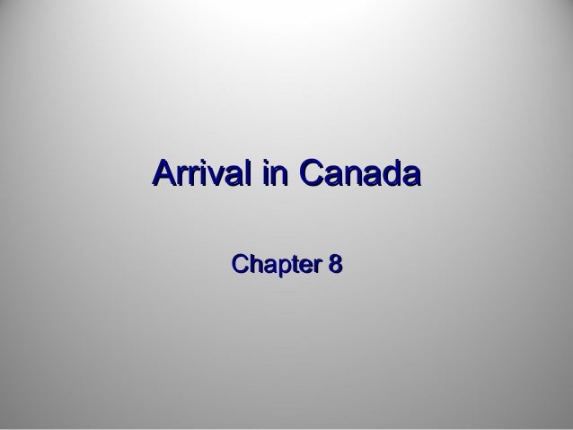 Arrival in Canada Chapter 8