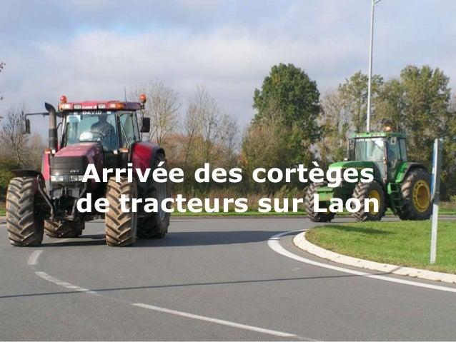 Arrivée des cortèges  de tracteurs sur Laon