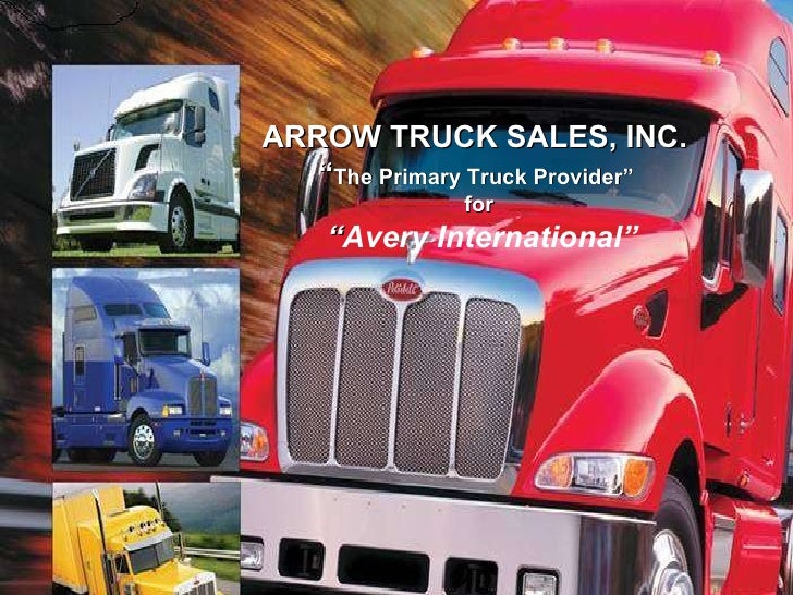 "ARROW TRUCK SALES, INC.  "" The Primary Truck Provider""  for "" Avery International"""