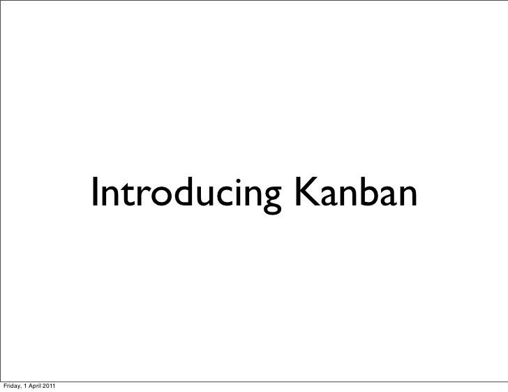 Introducing KanbanFriday, 1 April 2011
