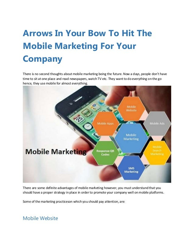 Arrows In Your Bow To Hit The Mobile Marketing For Your Company There is no second thoughts about mobile marketing being t...