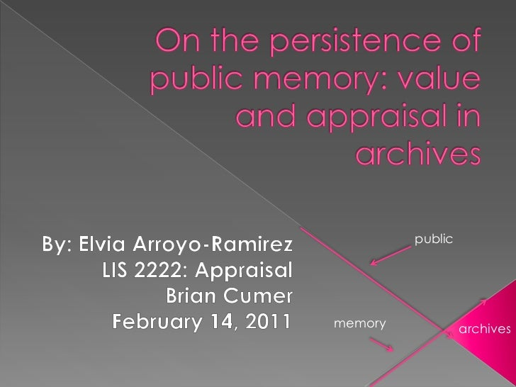 On the persistence of public memory: value and appraisal in archives